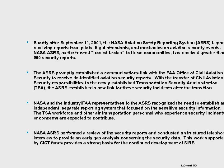• Shortly after September 11, 2001, the NASA Aviation Safety Reporting System (ASRS)