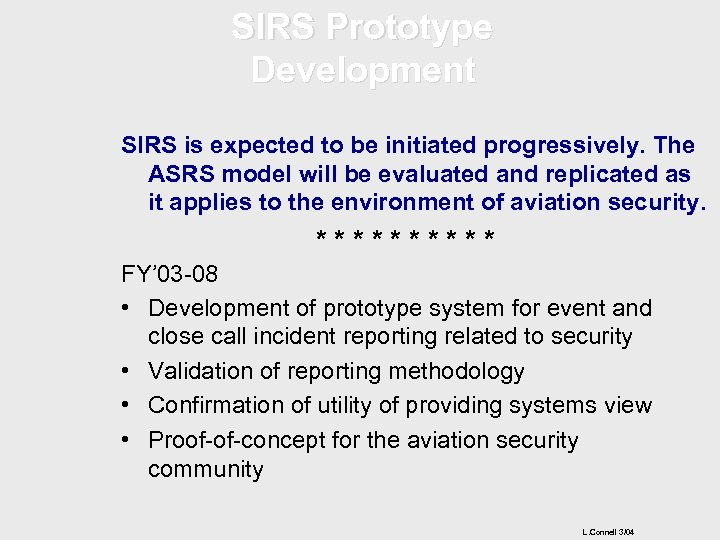 SIRS Prototype Development SIRS is expected to be initiated progressively. The ASRS model will