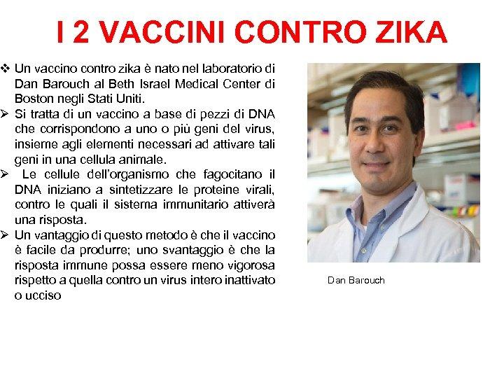 I 2 VACCINI CONTRO ZIKA v Un vaccino contro zika è nato nel laboratorio