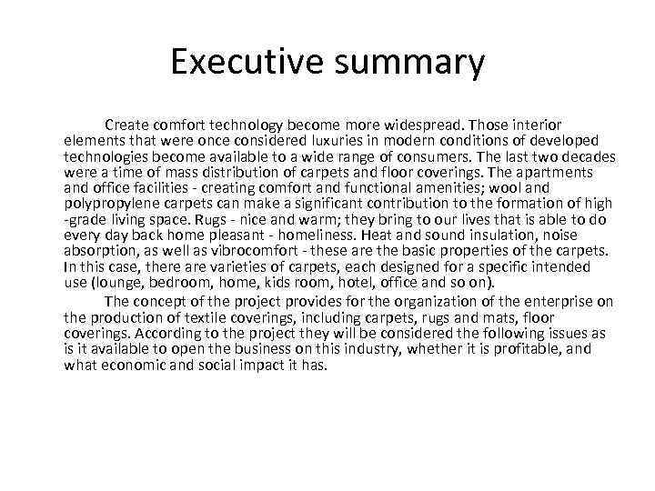 Executive summary Create comfort technology become more widespread. Those interior elements that were once