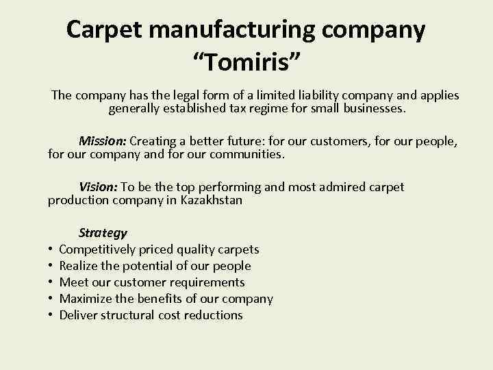 """Carpet manufacturing company """"Tomiris"""" The company has the legal form of a limited liability"""