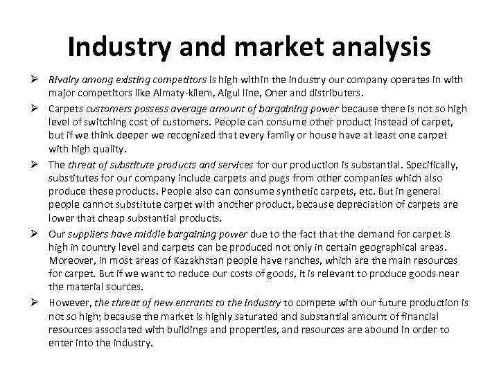 Industry and market analysis Ø Rivalry among existing competitors is high within the industry
