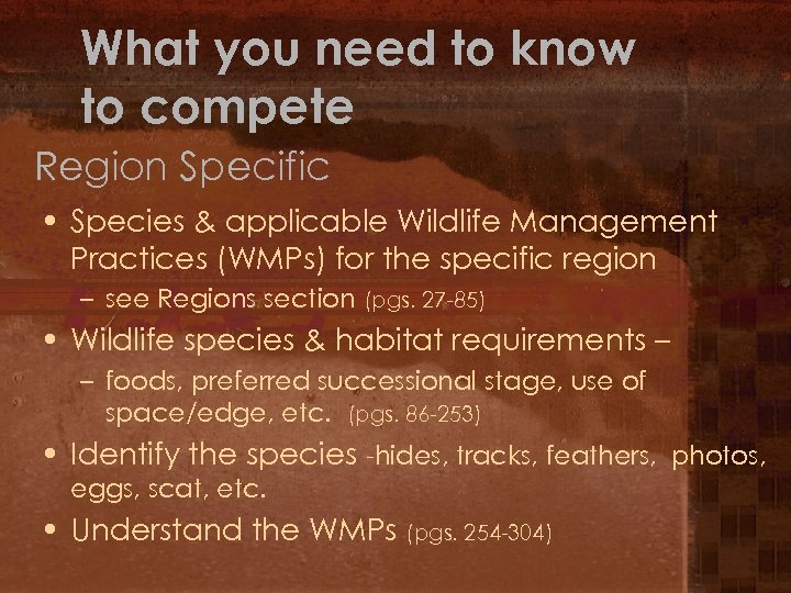 What you need to know to compete Region Specific • Species & applicable Wildlife