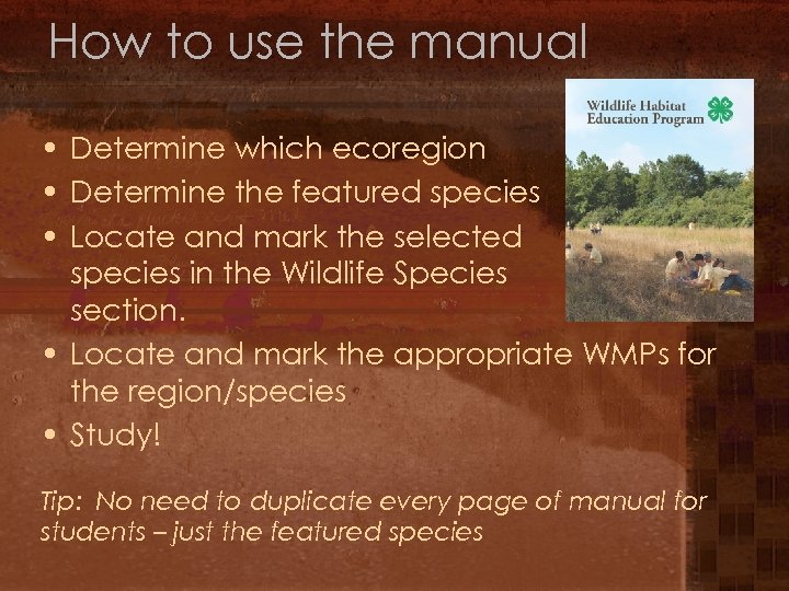 How to use the manual • Determine which ecoregion • Determine the featured species