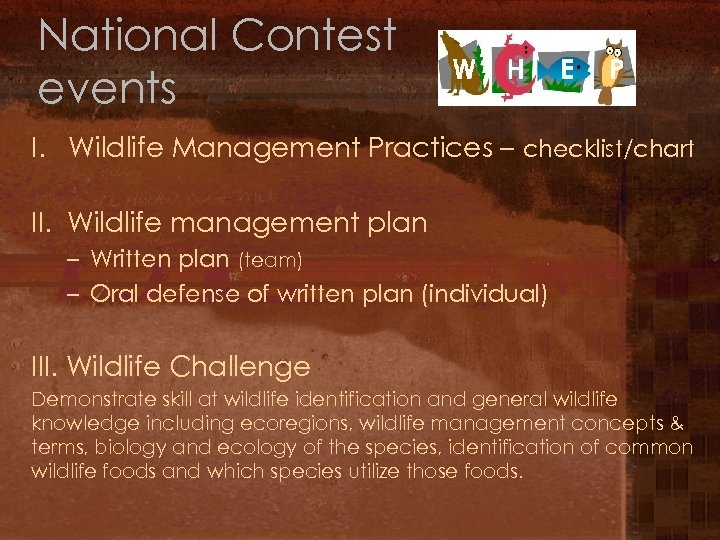National Contest events I. Wildlife Management Practices – checklist/chart II. Wildlife management plan –