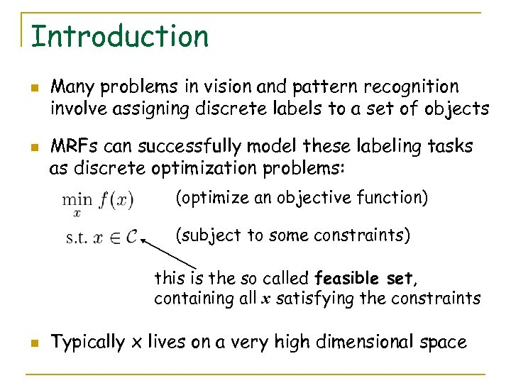 Introduction n n Many problems in vision and pattern recognition involve assigning discrete labels