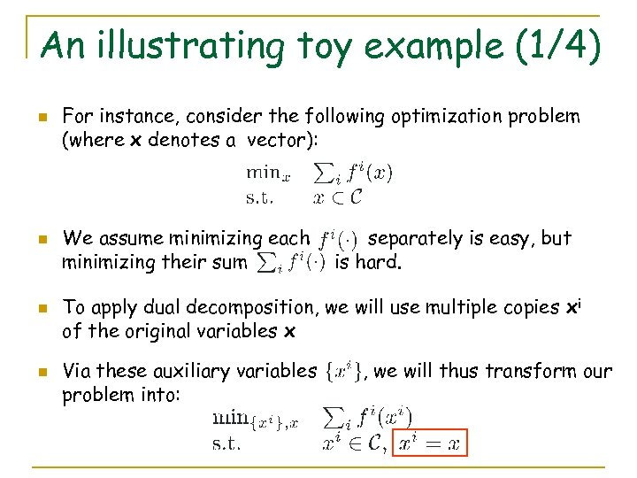 An illustrating toy example (1/4) n n For instance, consider the following optimization problem