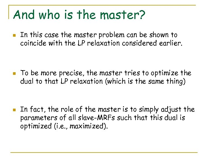 And who is the master? n n n In this case the master problem
