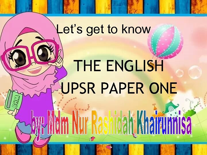 Let's get to know THE ENGLISH UPSR PAPER ONE