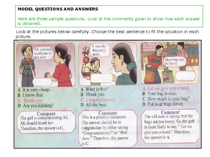 MODEL QUESTIONS AND ANSWERS Here are three sample questions. Look at the comments given