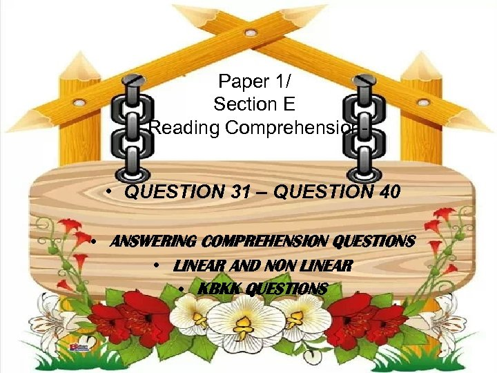 Paper 1/ Section E -Reading Comprehension- • QUESTION 31 – QUESTION 40 • ANSWERING
