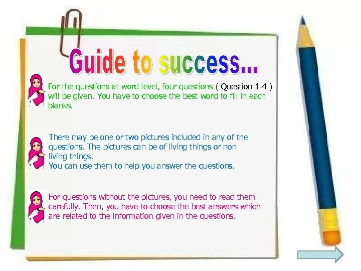 For the questions at word level, four questions ( Question 1 -4 ) will