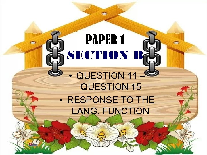 PAPER 1 SECTION B • QUESTION 11 – QUESTION 15 • RESPONSE TO THE