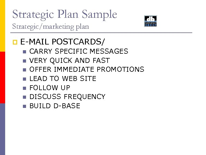 Strategic Plan Sample Strategic/marketing plan p E-MAIL POSTCARDS/ n n n n CARRY SPECIFIC