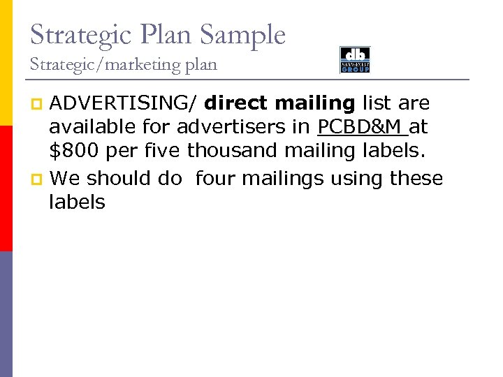 Strategic Plan Sample Strategic/marketing plan ADVERTISING/ direct mailing list are available for advertisers in