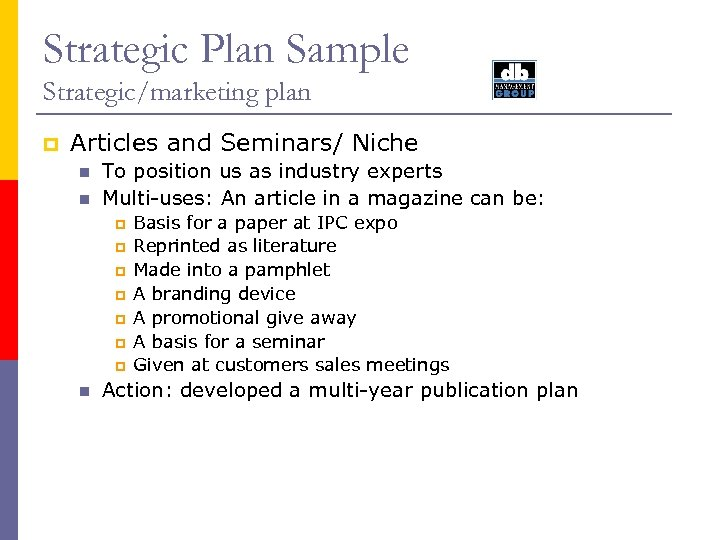 Strategic Plan Sample Strategic/marketing plan p Articles and Seminars/ Niche n n To position