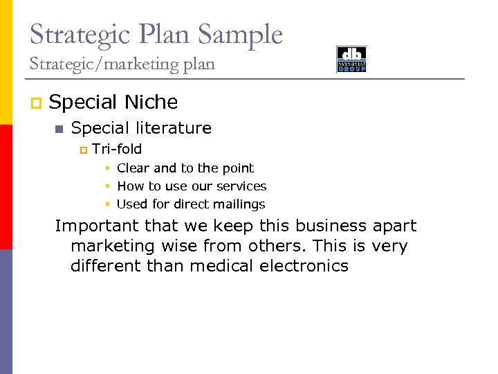 Strategic Plan Sample Strategic/marketing plan p Special Niche n Special literature p Tri-fold §