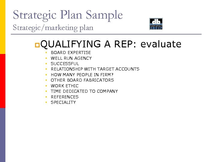 Strategic Plan Sample Strategic/marketing plan p. QUALIFYING § § § § § A REP: