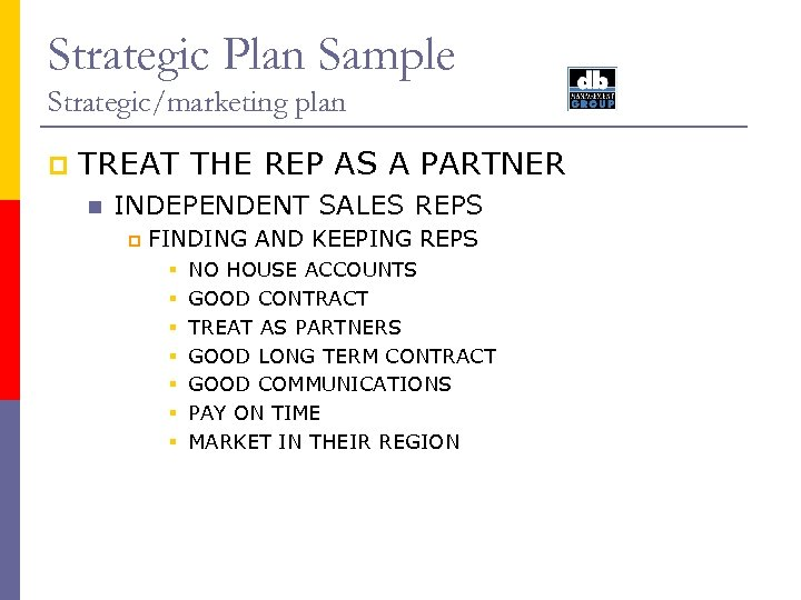 Strategic Plan Sample Strategic/marketing plan p TREAT THE REP AS A PARTNER n INDEPENDENT
