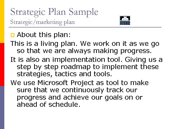 Strategic Plan Sample Strategic/marketing plan About this plan: This is a living plan. We