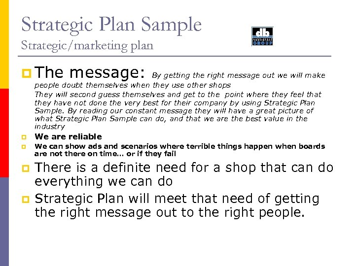 Strategic Plan Sample Strategic/marketing plan p The message: By getting the right message out