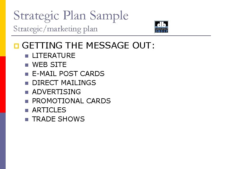 Strategic Plan Sample Strategic/marketing plan p GETTING THE MESSAGE OUT: n n n n