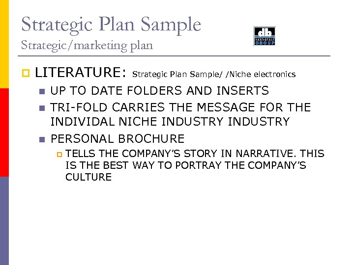 Strategic Plan Sample Strategic/marketing plan p LITERATURE: n n n Strategic Plan Sample/ /Niche