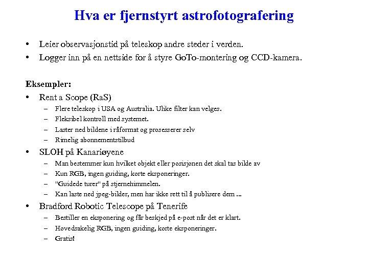 Hva er fjernstyrt astrofotografering • • Leier observasjonstid på teleskop andre steder i verden.
