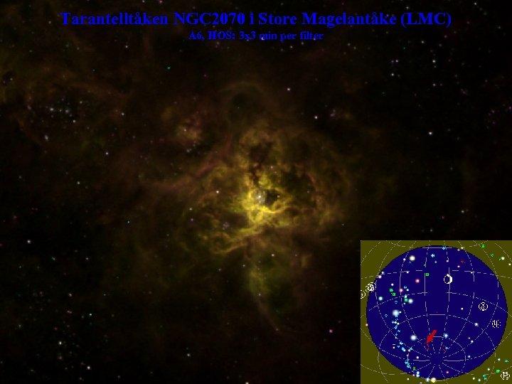 Tarantelltåken NGC 2070 i Store Magelantåke (LMC) A 6, HOS: 3 x 3 min