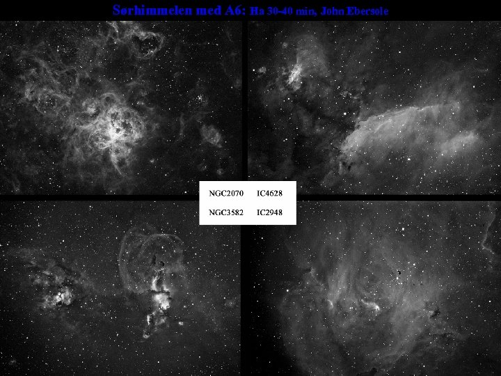 Sørhimmelen med A 6: Ha 30 -40 min, John Ebersole