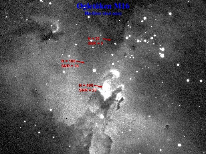 Øgletåken M 16 Ha-filter (4 x 4 min) N = 25 SNR = 5