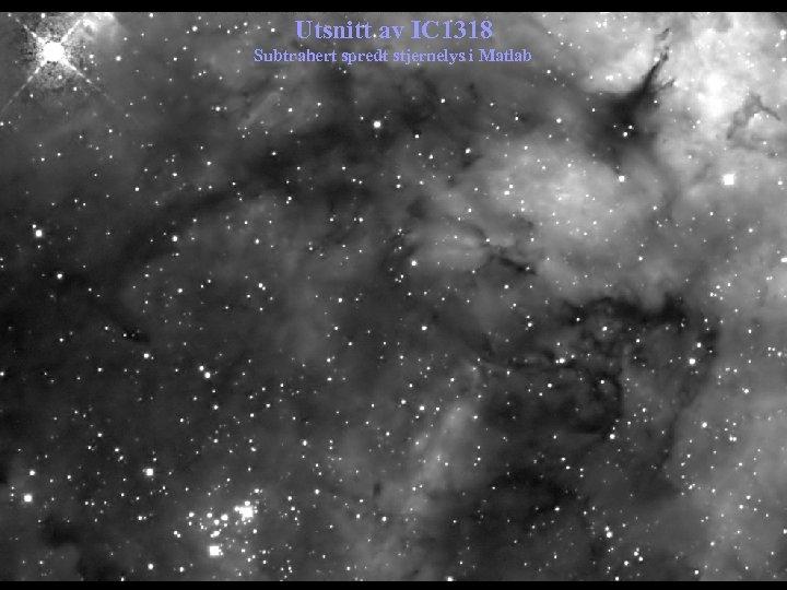 Utsnitt av IC 1318 Subtrahert spredt stjernelys i Matlab