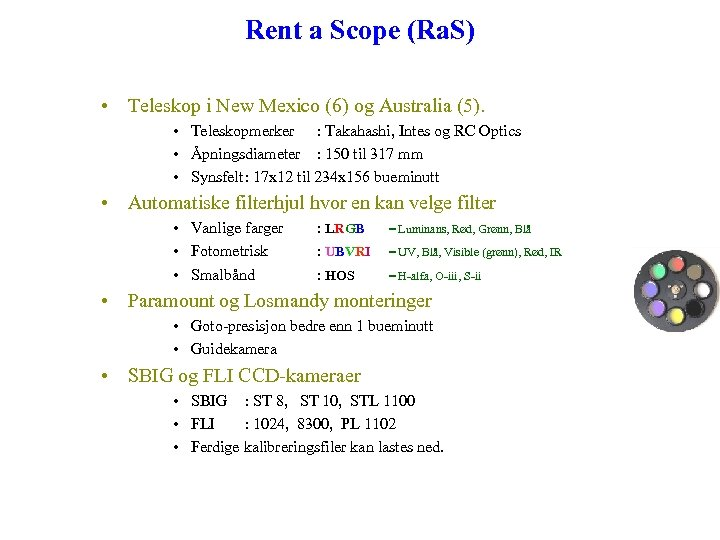 Rent a Scope (Ra. S) • Teleskop i New Mexico (6) og Australia (5).