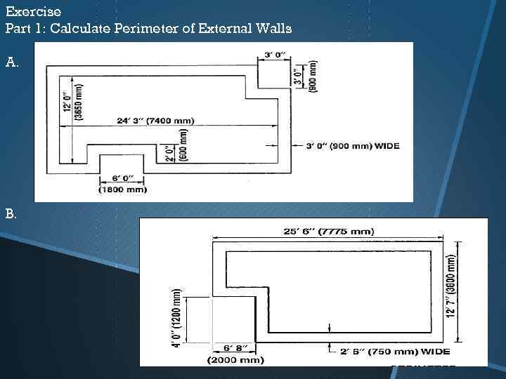 Exercise Part 1: Calculate Perimeter of External Walls A. B.