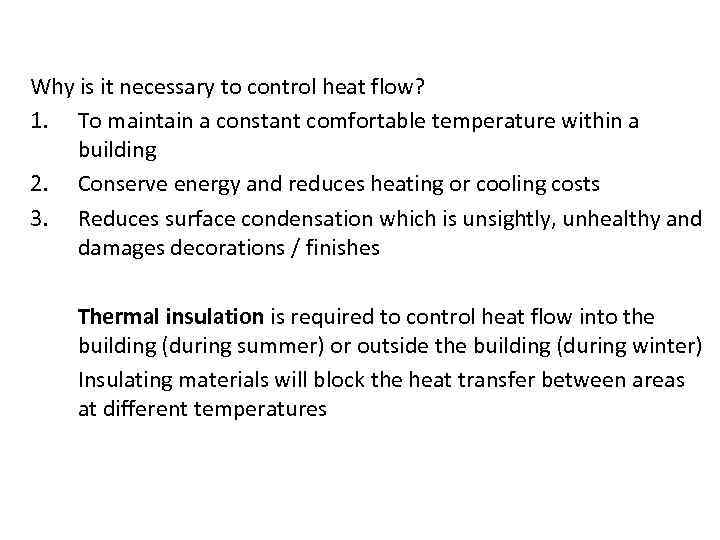 Control strategies Why is it necessary to control heat flow? 1. To maintain a