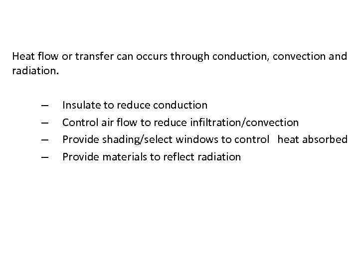 Control strategies Heat flow or transfer can occurs through conduction, convection and radiation. –