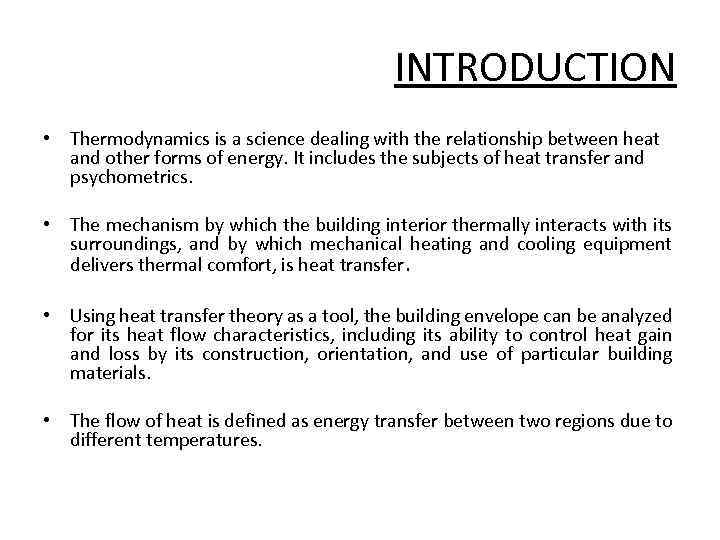 INTRODUCTION • Thermodynamics is a science dealing with the relationship between heat and other