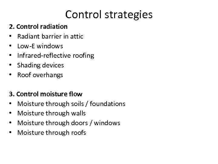 Control strategies 2. Control radiation • Radiant barrier in attic • Low-E windows •