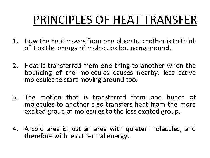 PRINCIPLES OF HEAT TRANSFER 1. How the heat moves from one place to another