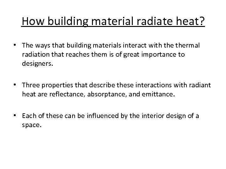 How building material radiate heat? • The ways that building materials interact with thermal