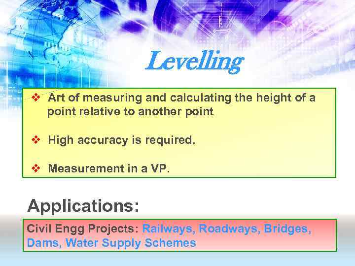 Levelling v Art of measuring and calculating the height of a point relative to