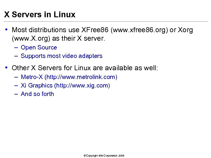 X Servers in Linux • Most distributions use XFree 86 (www. xfree 86. org)
