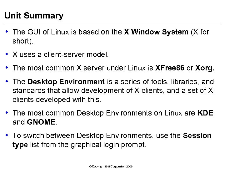 Unit Summary • The GUI of Linux is based on the X Window System