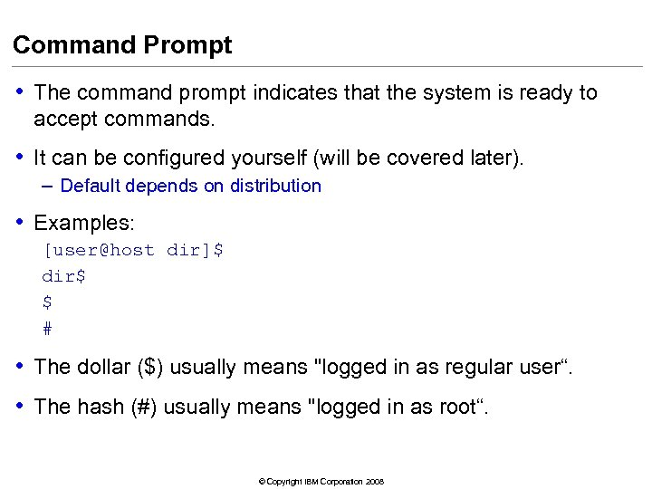 Command Prompt • The command prompt indicates that the system is ready to accept