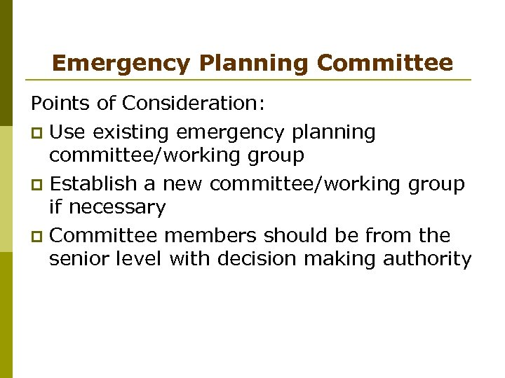 Emergency Planning Committee Points of Consideration: p Use existing emergency planning committee/working group p