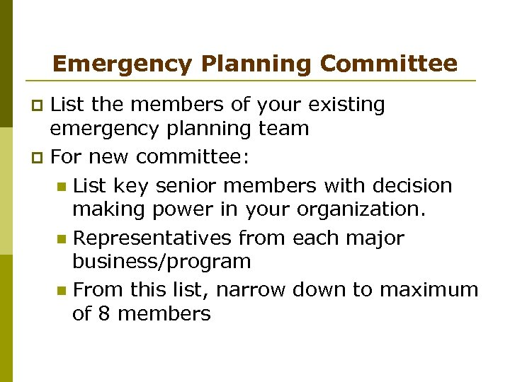 Emergency Planning Committee List the members of your existing emergency planning team p For