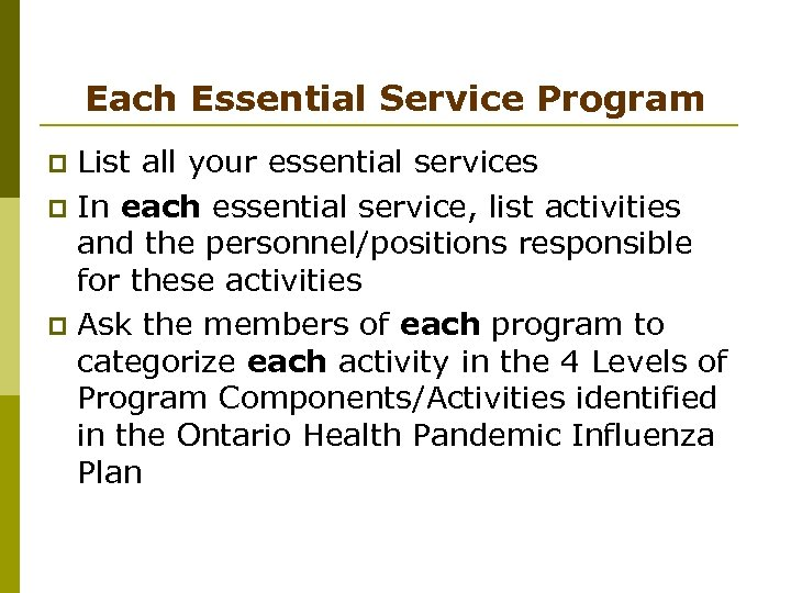 Each Essential Service Program List all your essential services p In each essential service,