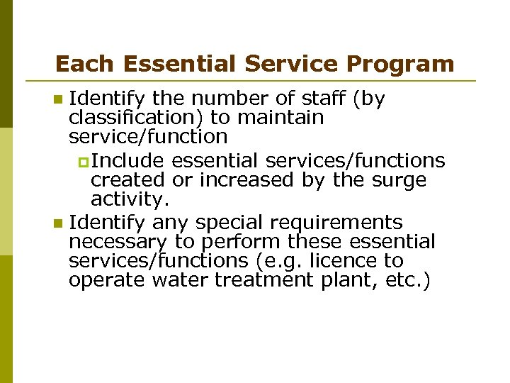 Each Essential Service Program Identify the number of staff (by classification) to maintain service/function