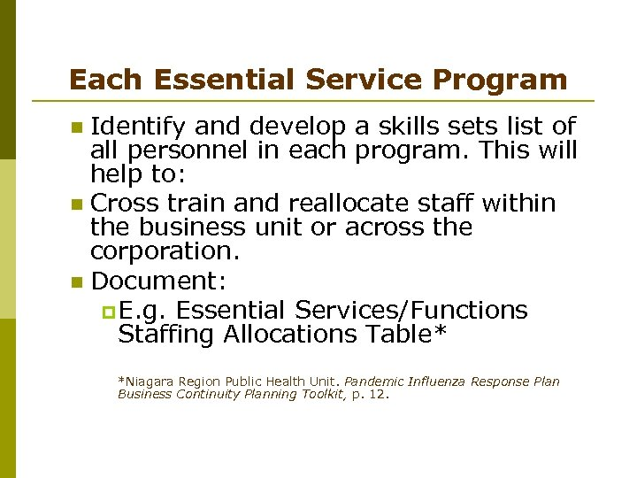 Each Essential Service Program Identify and develop a skills sets list of all personnel