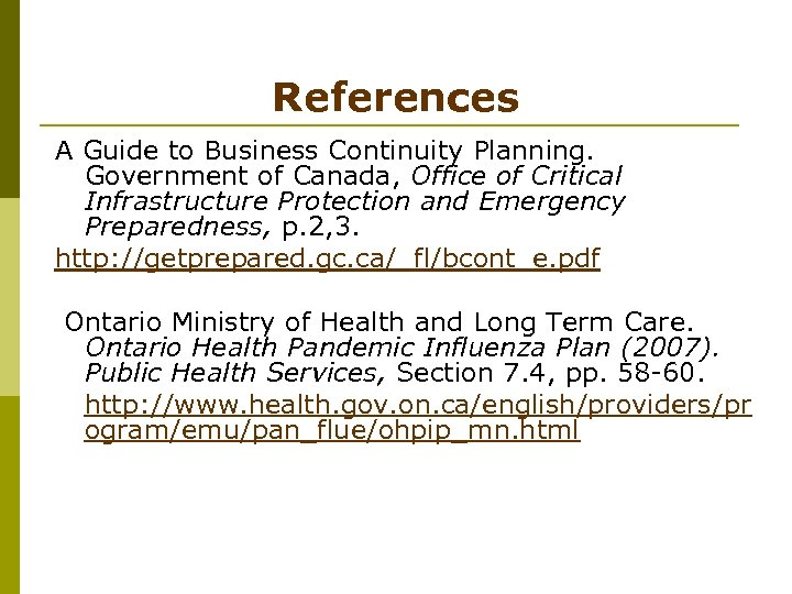 References A Guide to Business Continuity Planning. Government of Canada, Office of Critical Infrastructure